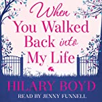 When You Walked Back into my Life | Hilary Boyd