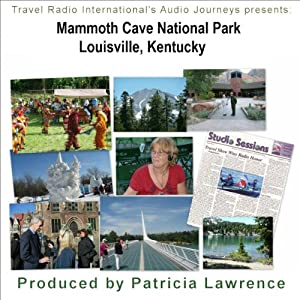 Audio Journeys: Mammoth Cave National Park, Louisville, Kentucky Walking Tour
