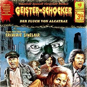 Der Fluch von Alcatraz (Geister-Schocker 34) Hörspiel