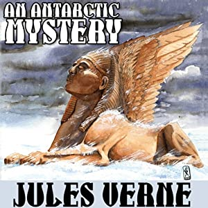An Antarctic Mystery; or, The Sphinx of the Ice Fields: A Sequel to Edgar Allan Poe's 'The Narrative of Arthur Gordon Pym' | [Jules Verne, Brian Taves (introduction)]
