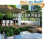 Modernes Gartendesign - Das gro�e Ide...
