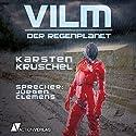 Vilm: Der Regenplanet (Vilm 1) (       ungekürzt) von Karsten Kruschel Gesprochen von: Jürgen Clemens