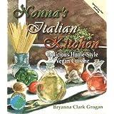 Nonna's Italian Kitchen: Delicious Homestyle Vegan Cuisineby Bryanna Clark-Grogan