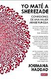 Yo maté a Sherezade: Confesiones de una mujer árabe furiosa (Spanish Edition)