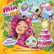 Eine Geburtstagsparty für Mia (Mia and Me - Neue Abenteuer 3) | Sibylle Gassner