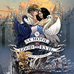 The Quests for Glory: The School for Good and Evil, Book 4 | Soman Chainani