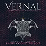 Vernal: A Royal Protector Academy Novel | Randi Cooley Wilson