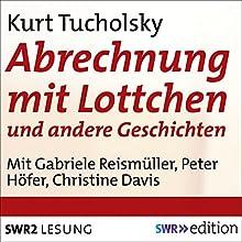 Abrechnung mit Lottchen Hörspiel von Kurt Tucholsky Gesprochen von: Gabriele Reismüller, Peter Höfer, Gerd Eichwein, Christine Davis