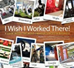 I Wish I Worked There!: A Look Inside...