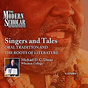 Oral Tradition and the Roots of Literature - Michael D. C. Drout