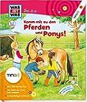 Komm mit zu den Pferden und Ponys: Bi...