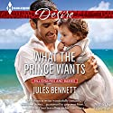 What the Prince Wants (       UNABRIDGED) by Jules Bennett Narrated by Elizabeth Klett