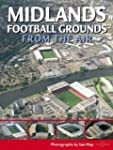 Midlands Football Grounds from the Ai...