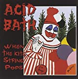 When The Kite String Pops By Acid Bath (0001-01-01)