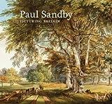 John Bonehill Paul Sandby: Picturing Britain