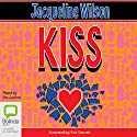 Kiss Audiobook by Jacqueline Wilson Narrated by Jacqueline Wilson