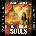 Tortured Souls: The Legend of Primordium Audiobook by Clive Barker Narrated by Peter Bishop