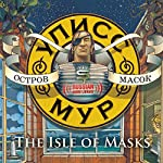 The Isle of Masks [Russian Edition] | Ulysses Moore