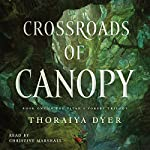 Crossroads of Canopy: Titan's Forest Trilogy, Book 1 | Thoraiya Dyer