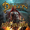 Tail of the Dragon: The Chronicles of Dragon, Book 1 Audiobook by Craig Halloran Narrated by Lee Alan