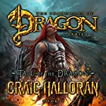 Tail of the Dragon: The Chronicles of Dragon, Book 1 | Craig Halloran