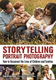 img - for Storytelling Portrait Photography: How to Document the Lives of Children and Families book / textbook / text book