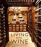 Living with Wine: Passionate Collecto...