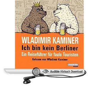 Ich bin kein Berliner. Ein Reisef�hrer f�r faule Touristen