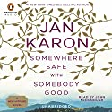 Somewhere Safe with Somebody Good: Mitford Years, Book 10 (       UNABRIDGED) by Jan Karon Narrated by John McDonough