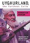 Uyghurland: The Furthest Exile