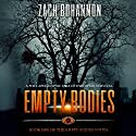 Empty Bodies: A Post-Apocalyptic Tale of Dystopian Survival, Book 1 Audiobook by Zach Bohannon Narrated by Andrew Tell