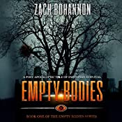 Empty Bodies: A Post-Apocalyptic Tale of Dystopian Survival, Book 1 | Zach Bohannon