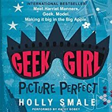 Picture Perfect: Geek Girl Audiobook by Holly Smale Narrated by Katey Sobey