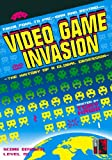 VIDEO GAME INVASION