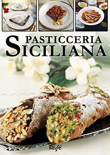 Pasticceria siciliana (Biesse food) (Italian Edition) by AA. VV.