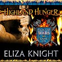 Highland Hunger: Highland Wars Series # 1 Audiobook by Eliza Knight Narrated by Antony Ferguson