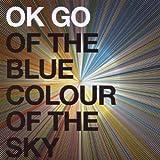 Ok Go Of The Blue Colour Of The Sky