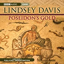Poseidon's Gold: Marcus Didius Falco, Book 5 (Dramatised) (       ABRIDGED) by Lyndsey Davis Narrated by Anton Lesser, Anna Madeley, Trevor Peacock