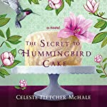 The Secret to Hummingbird Cake | Celeste Fletcher McHale