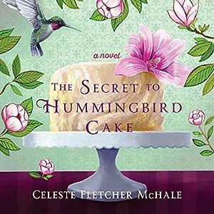 The Secret to Hummingbird Cake Audiobook