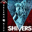 Shivers: An Erotic Horror Anthology Audiobook by Selena Kitt Narrated by Taylor Quinn