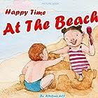 Happy Time at the Beach Hörbuch von Adelina hill Gesprochen von: Tiffany Marz