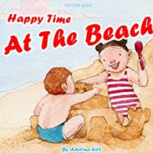 Happy Time at the Beach Audiobook by Adelina hill Narrated by Tiffany Marz
