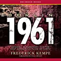 Berlin 1961: Kennedy, Khrushchev, and the Most Dangerous Place on Earth Audiobook by Frederick Kempe Narrated by Paul Hecht