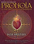 Pronoia Is the Antidote for Paranoia:...