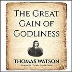 The Great Gain of Godliness | Thomas Watson