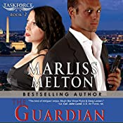 The Guardian: Taskforce Series, Book 2 | Marliss Melton