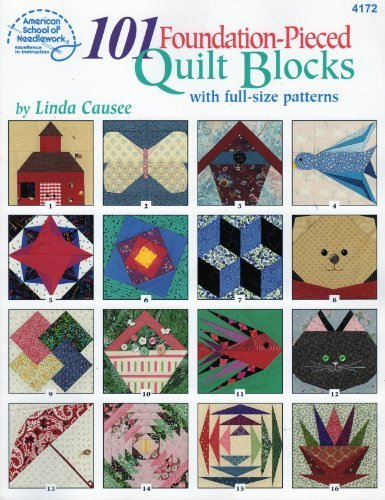 101 Foundation- Pieced Quilt Blocks by Causee, Linda (1996) Paperback