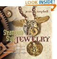 Steampunk Style Jewelry: Victorian, Fantasy, and Mechanical Necklaces, Bracelets, and Earrings