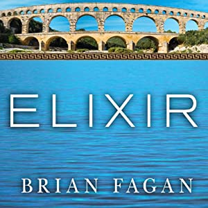 Elixir: A History of Water and Humankind | [Brian Fagan]